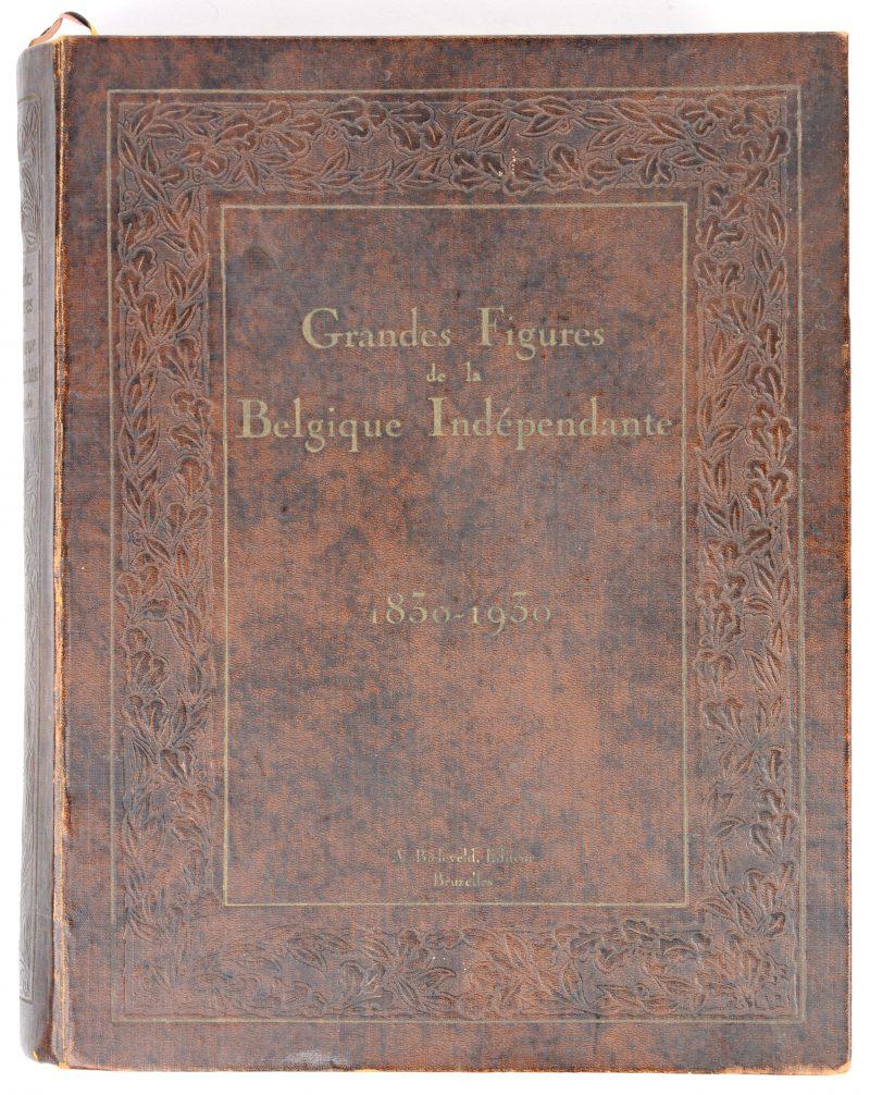"""Grandes Figures de la Belgique Indépendante"". Ed. Bieleveld 1934. Talrijke illustraties."