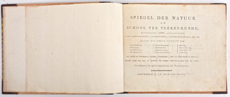 """""""Spiegel der natuur en School ter Teekenkunde, bevattende LXXVI afbeeldingen van landschappen, landsdouwen, watergezichten, enz. enz. Allen zoo veele studiën van Silvestre, Perelle, Quinault, Du Moulin, Della Bella, Zaftleven, Almeloveen, Van Schyndel, Nolpe, Vermeulen, Visscher en Schenk..."""". Ed. Van Esveldt-Holtrop Amsterdam 1830 (handgeschreven datum. In-8 liggend. Mooi ingebonden, goede staat."""