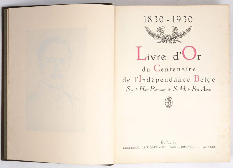 """""""Livre d'Or du Centenaire d l'Independance Belge. 1830 - 1930"""". In zeer goede staat."""